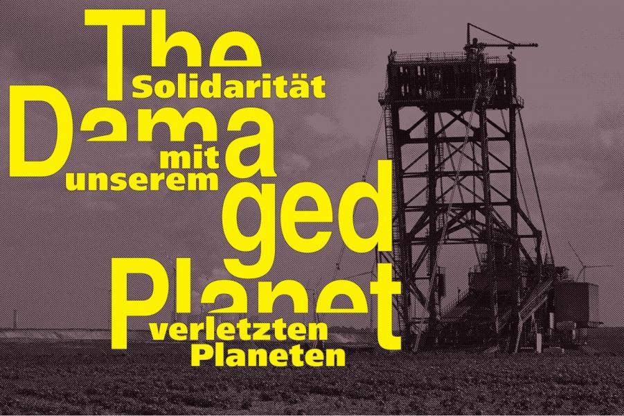 The Damaged Planet – Solidarität mit unserem verletzten Planeten - Koeln